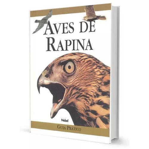 Aves De Rapina Guia Prático Edição De Luxo Capa Dura