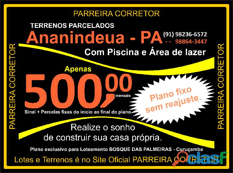 TERRENOS ANANINDEUA com parcelas fixas a partir de R$ 500,00