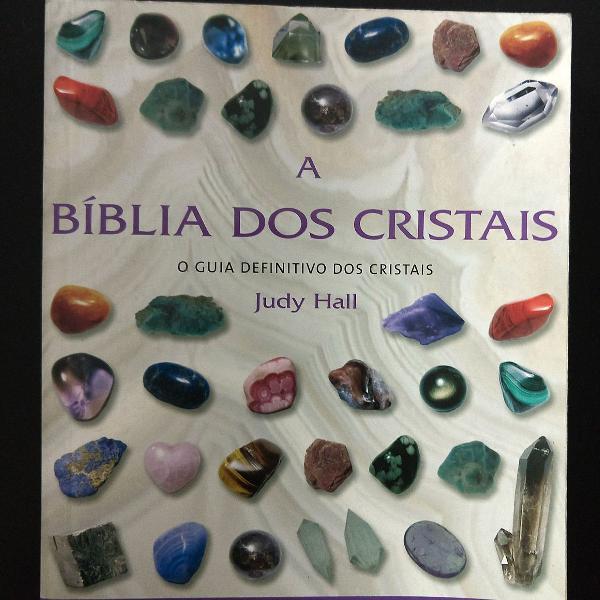 A Bíblia dos Cristais - Judy Hall