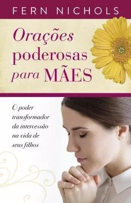 Livro Fern Nichols - Orações Poderosas Para Mães