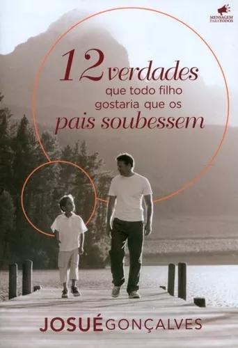 Livro Josué Gonçalves - 12 Verd.filho Gostaria Q Pais Soub