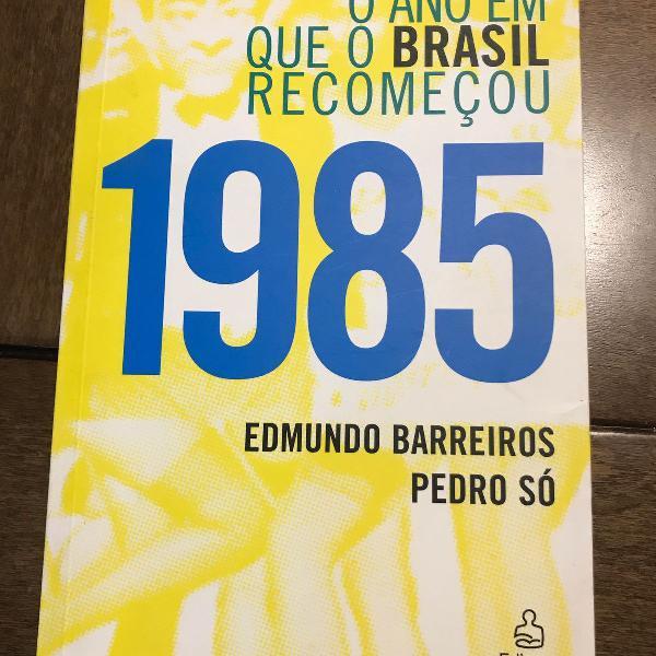 1985 - o ano em que o brasil começou