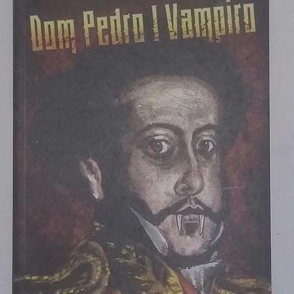 livro dom pedro i vampiro