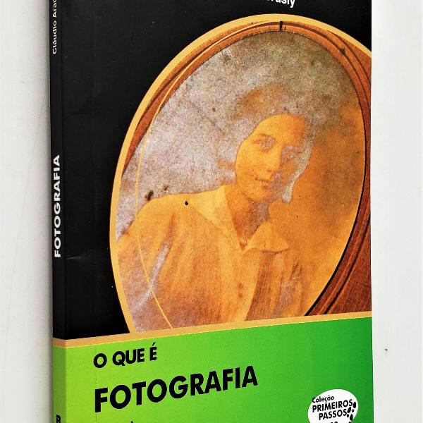 o que é fotografia - coleção primeiros passos 82 -
