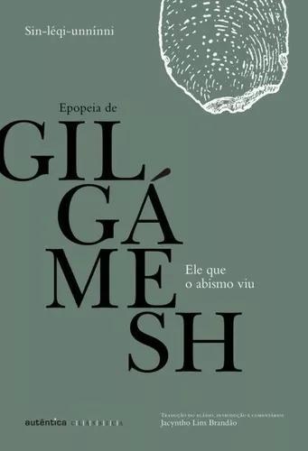 Ele Que O Abismo Viu - Epopeia De Gilgamesh