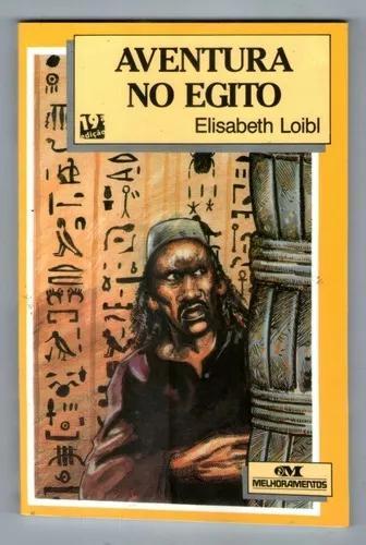 Livro: Aventura No Egito - Elisabeth Loibl - S