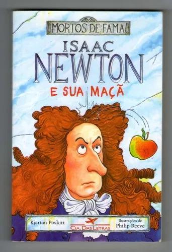 Livro: Isaac Newton E Sua Maça - Mortos De Fama - S