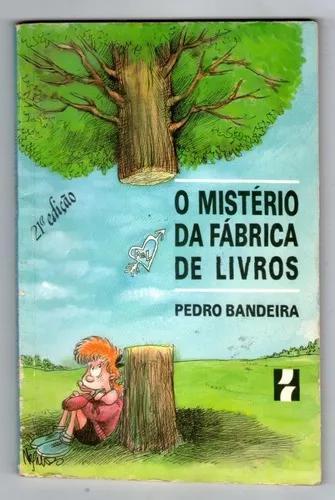 Livro: O Mistério Da Fábrica De Livros - Pedro Bandeira