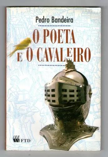 Livro: O Poeta E O Cavaleiro - Pedro Bandeira - Ftd