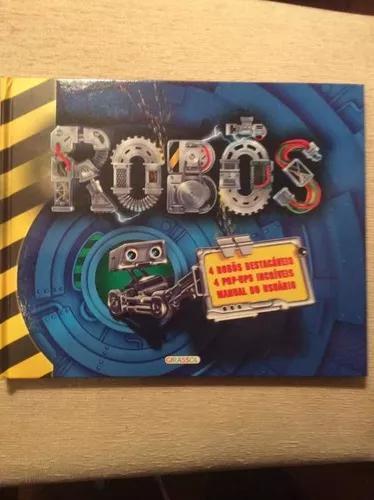 Livro Robôs - Infanto Juvenil Com 4 Pop-ups Incríveis