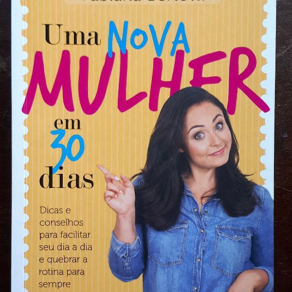 Livro Fabiana Bertotti - Uma nova mulher em 30 dias