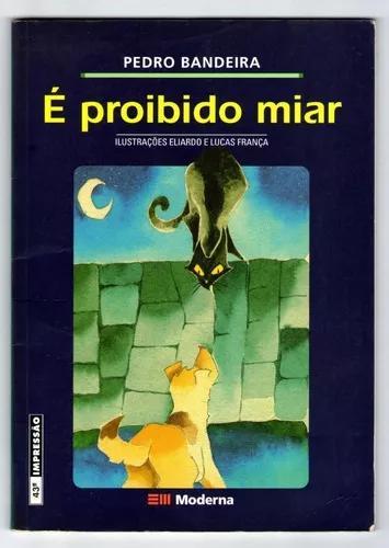 Livro: É Proibido Miar - Pedro Bandeira