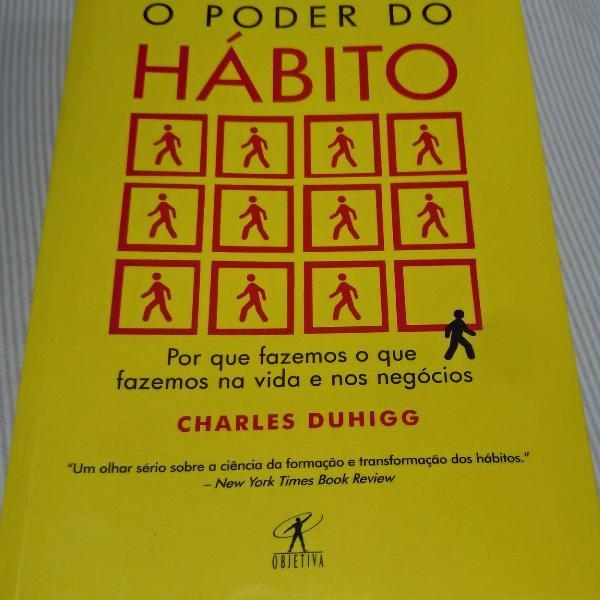 O poder do hábito - por que fazemos o que fazemos na vida e