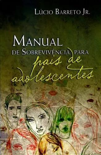 Livro Lúcio Barreto - Manual De Sobrevivência Para Pais