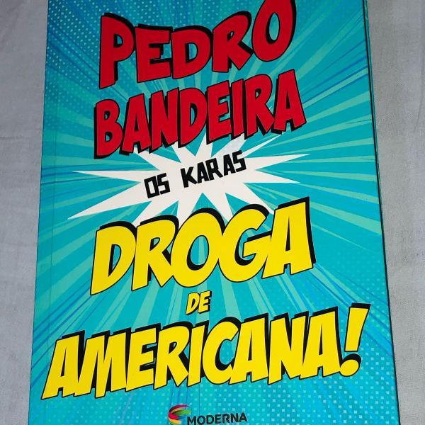 livro: droga de americana, pedro bandeira