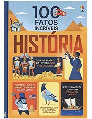 100 fatos incríveis da História