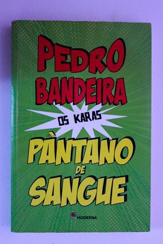 Livro Os Karas-Pântano de Sangue - Pedro Bandeira
