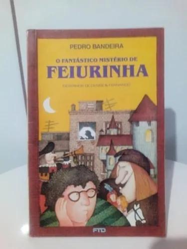 Livro O Fantástico Mistério De Feiurinha - Pedro Bandeira