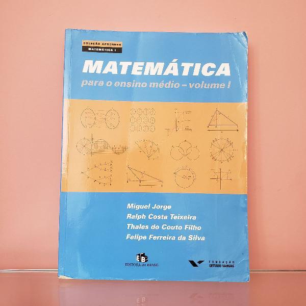 Matemática para Ensino Médio [Volume I]
