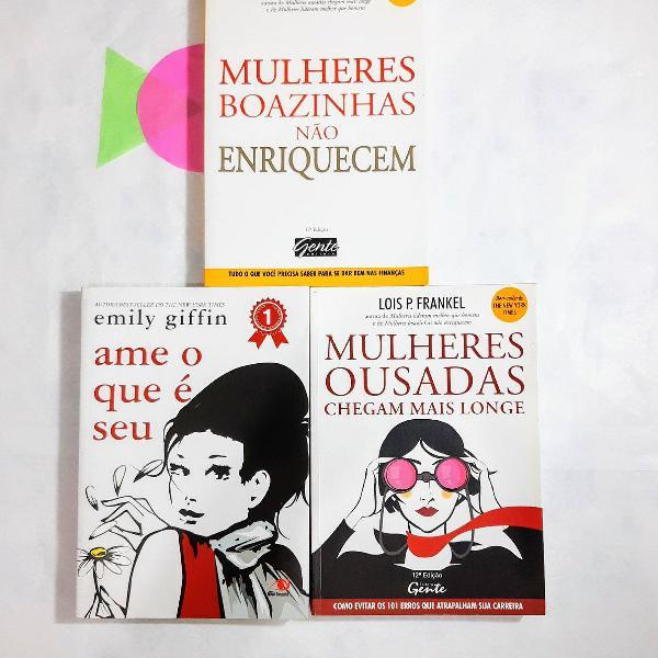 3 livros - Ame o que é seu, Mulheres ousadas chegam mais