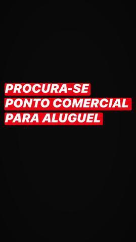 PROCURA-SE Ponto Comercial!!