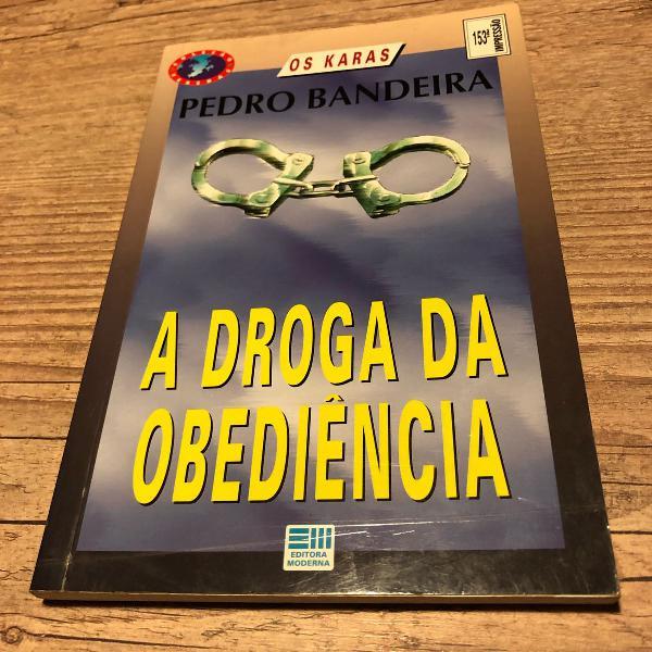 livro: a droga da obediência - pedro bandeira